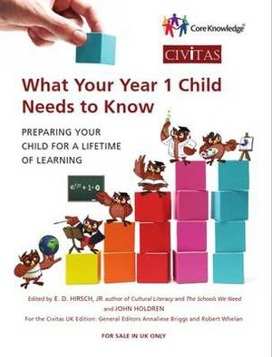 What Your Year 1 Child Needs to Know: Preparing Your Child for a Lifetime of Learning
