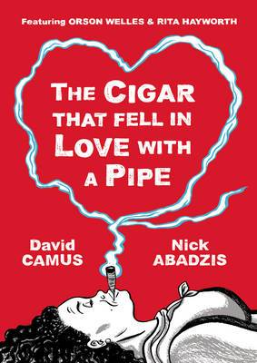 Cigar That Fell in Love with a Pipe: Featuring Orson Welles and Rita Hayworth