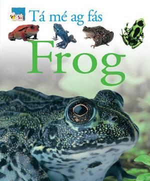 Ta me ag fas: Frog