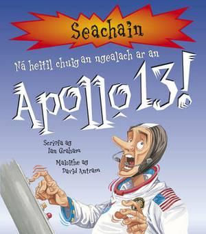 Na Heitil Chuig an Ngealach Ar an Apollo 13!