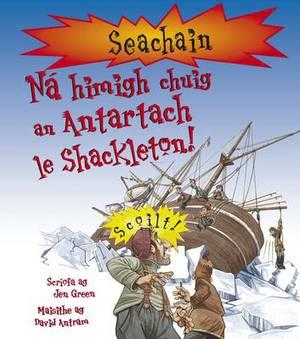 Na Himigh Chuig an Antartach Le Shackleton