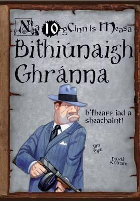 Bithiunaigh Ghranna: Na 10 gCinn is Measa