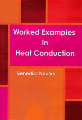 Worked Examples in Heat Conduction