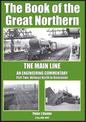 The Book of the Great Northern: Part 2: Welwyn North to Doncaster