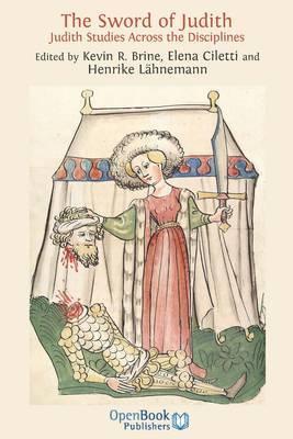 The Sword of Judith: Judith Studies Across the Disciplines.