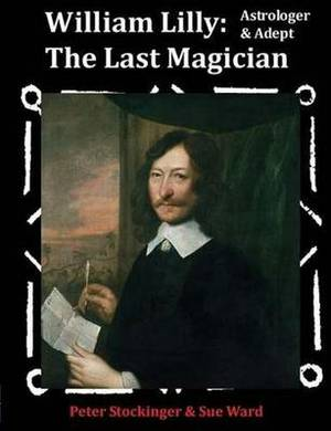 William Lilly: The Last Magician