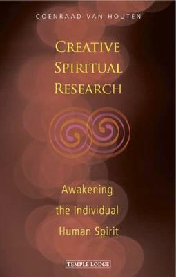 Creative Spiritual Research: Awakening the Individual Human Spirit