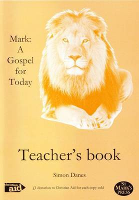 Mark: A Gospel for Today Teacher's Book