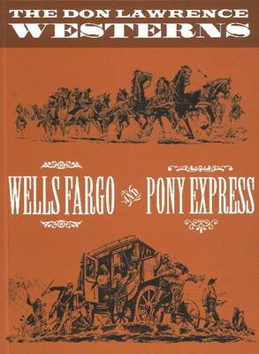 The Don Lawrence Westerns: Wells Fargo and Pony Express