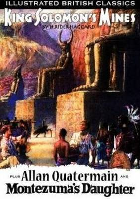 King Solomon's Mines: Allan Quatermain and Montezuma's Daughter