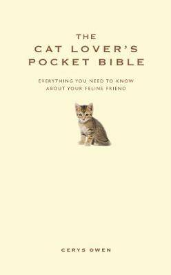 The Cat Lover's Pocket Bible: Everything You Need to Know About Your Feline Friend