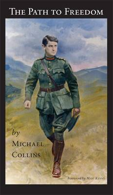 The Path to Freedom - Speeches by Michael Collins