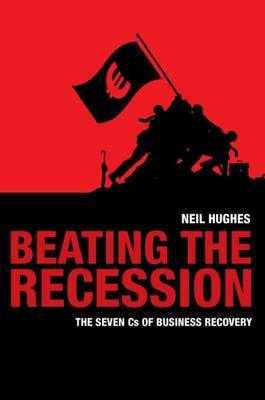 Beating the Recession: The Seven Cs of Business Recovery