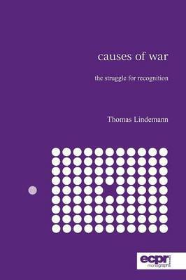 Causes of War: The Struggle for Recognition