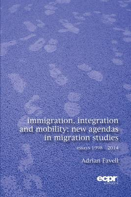 Immigration, Integration and Mobility: New Agendas in Migration Studies (Essays 1998-2014)