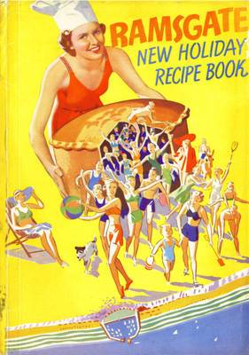 Ramsgate New Holiday Recipe Book, 1939