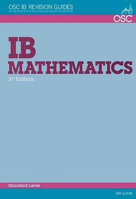 IB Mathematics Standard Level: For Exams from May 2014