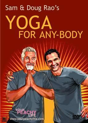 Sam and Doug Rao's Yoga for Any-body
