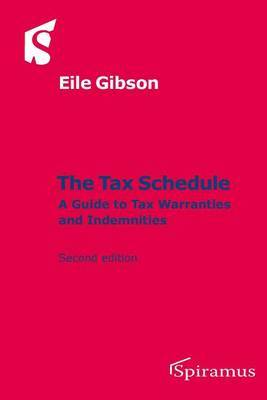 The Tax Schedule: A Guide to Tax Warranties and Indemnities