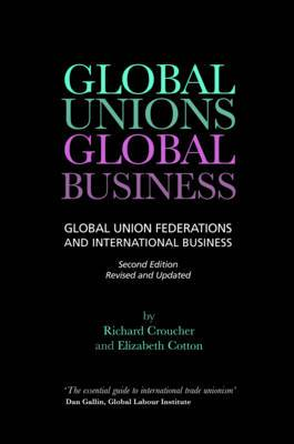 Global Unions, Global Business: Global Union Federations and International Business