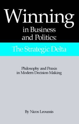 Winning in Business and Politics: The Strategic Delta