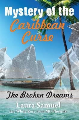 Mystery of the Caribbean Curse: The Broken Dreams