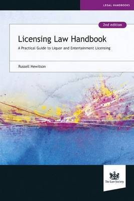 Licensing Law Handbook: A Practical Guide to Liquor and Entertainment Licensing