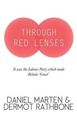 Through Red Lenses - It Was the Labour Party That Made Britain Great