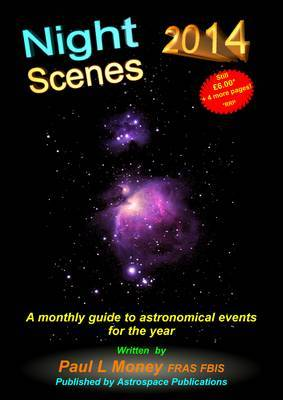 Nightscenes: A Monthly Guide to the Astronomical Events for the Year: 2014