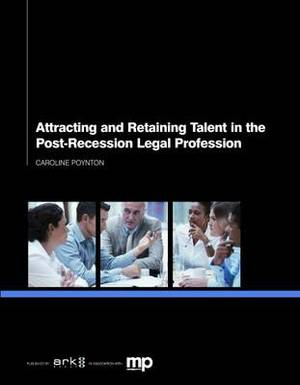 Attracting and Retaining Talent in a Post-recession Legal Profession