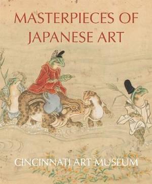 Masterpieces of Japanese Art: Cincinnati Art Museum