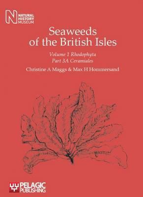 Seaweeds of the British Isles: v. 1, Pt. 3A: Seaweeds of the British Isles Ceramiales