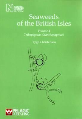 Seaweeds of the British Isles: v. 4: Tribophyceae (Xanthophyceae)