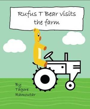 Rufus T Bear Visits the Farm