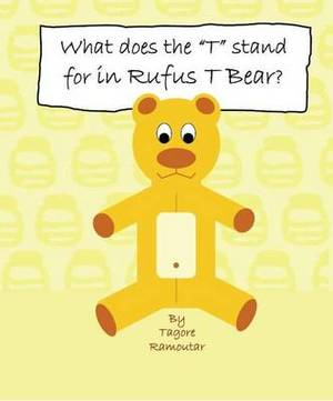 What Does the  T  Stand for in Rufus T Bear