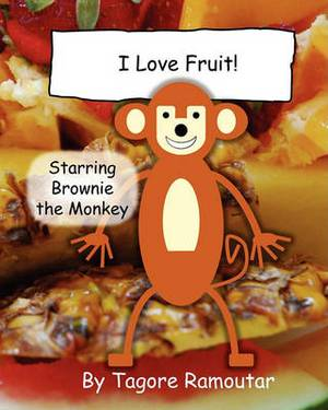 I Love Fruit!: Starring Brownie the Monkey