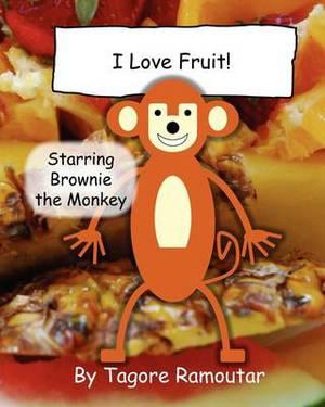 I Love Fruit!: Starring Brownie the Monkey