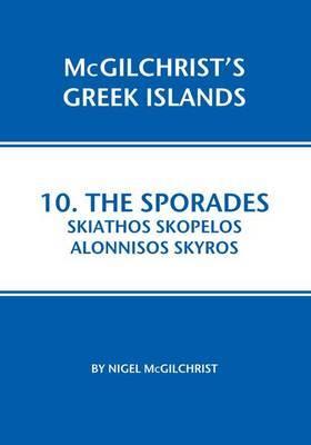 Sporades: Skiathos, Skopelos, Alonnisos, Skyros: 10