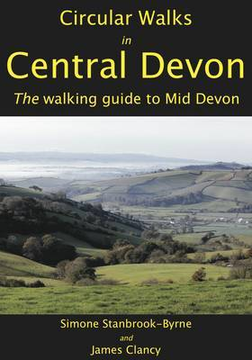 Circular Walks in Central Devon: The Walking Guide for Mid Devon