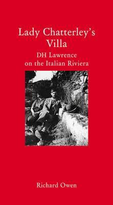 Lady Chatterley's Villa: D.H. Lawrence on the Italian Riviera