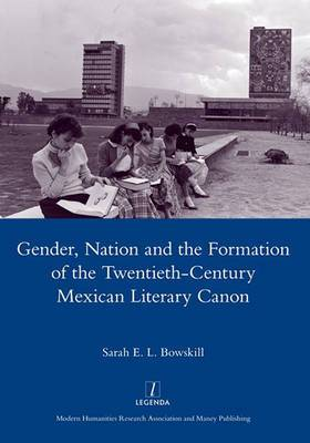 Gender, Nation and the Formation of the Twentieth-century Mexican Literary Canon