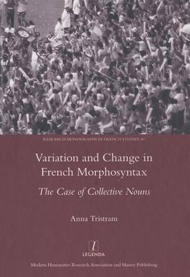 Variation and Change in French Morphosyntax: The Case of Collective Nouns