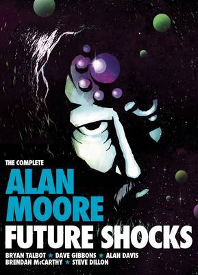 Complete Alan Moore Future Shocks