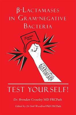 Beta-Lactamases in Gram-negative Bacteria - Test Yourself