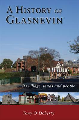 A History of Glasnevin: Its Village, Lands and People