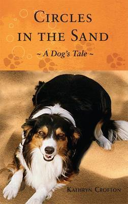 Circles in the Sand: A Dog's Tale