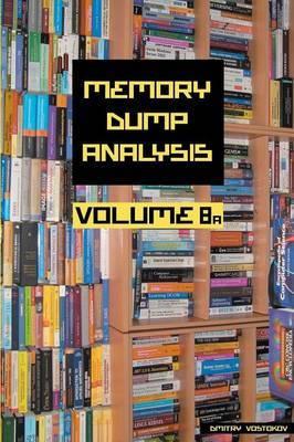 Memory Dump Analysis Anthology: Volume 8a