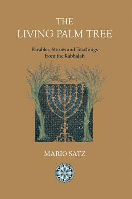 The Living Palm Tree: Parables, Stories, and Teachings from the Kabbalah