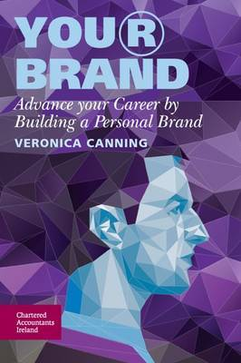 Your Brand: Advancing Your Career by Building a Personal Brand