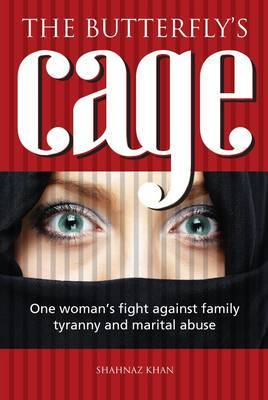 The Butterfly's Cage: One Woman's Fight Against Family Tyranny and Marital Abuse